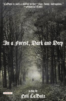 Book Cover - In a Forest, Dark and Deep by Neil Labute