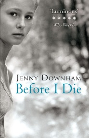 Book Cover - Before I Die by Jenny Downham