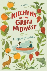 Book Cover - Kitchens of the Great Midwest by J. Ryan Stradal