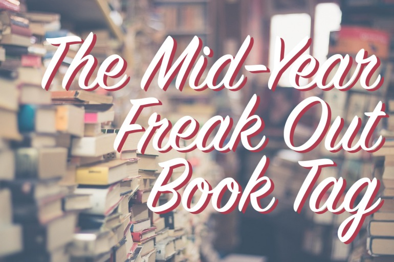 The Mid-Year Freak Out Book Tag