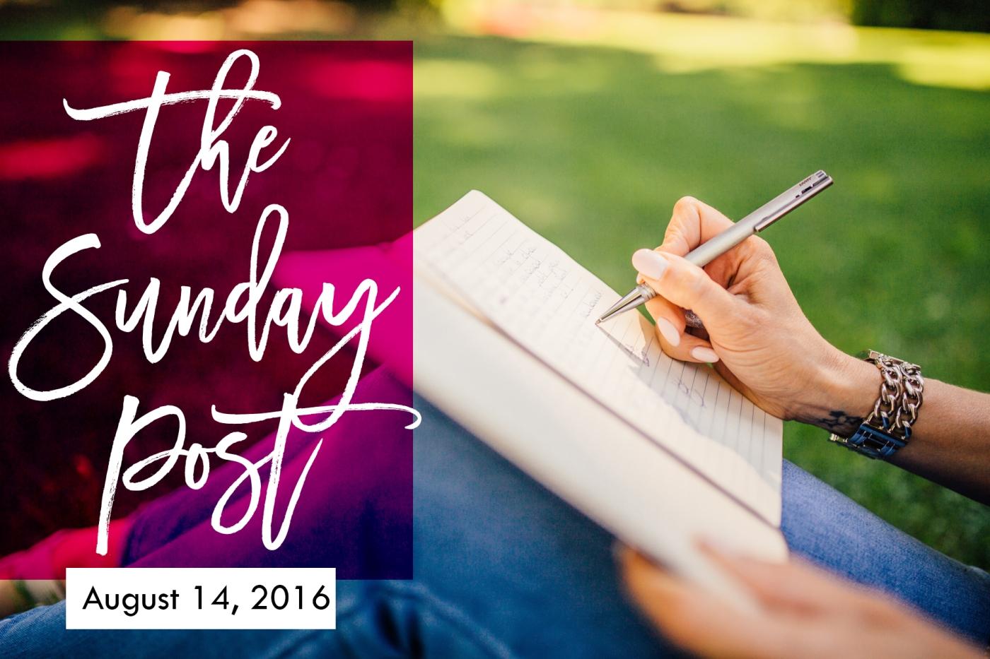 6. Sunday Post 8-14-2016