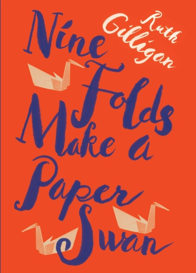 Book Cover - Nine Folds Make a Paper Swan by Ruth Gilligan