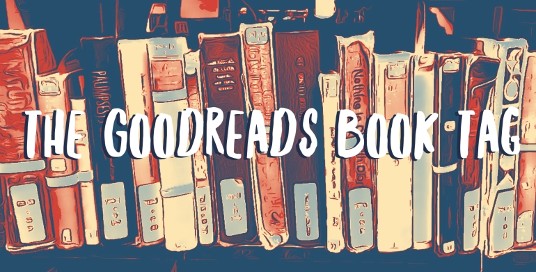 Goodreads Book Tag