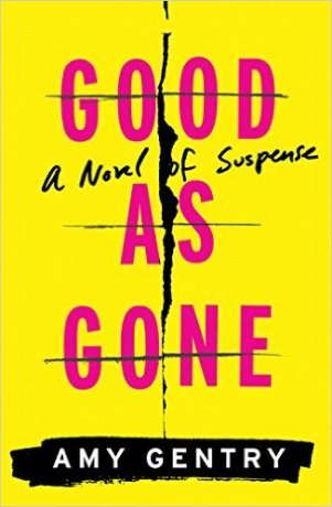 Book Cover - Good as Gone by Amy Gentry