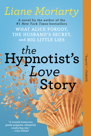 Book Cover - The Hypnotist's Love Story by Liane Moriarty