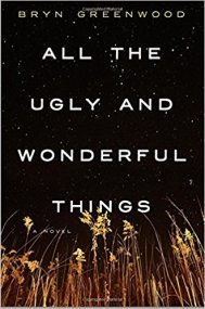 Book Cover - All the Ugly and Wonderful Things by Bryn Greenwood