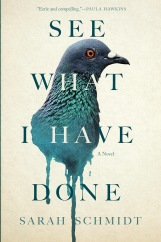 Book Cover - See What I Have Done by Sarah Schmidt