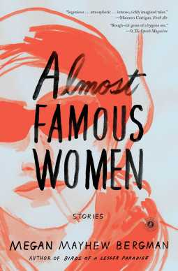 Book Cover - Almost Famous Women by Megan Mayhew Bergman