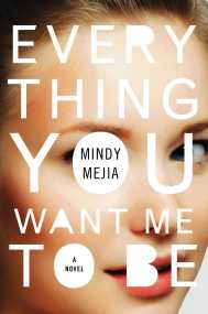 Book Cover - Everything You Want Me to Be by Mindy Mejia