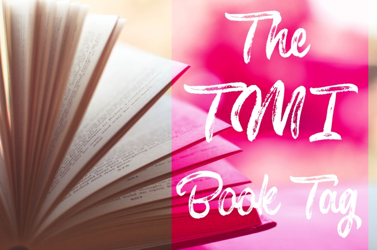 Book Tag - The TMI Book Tag
