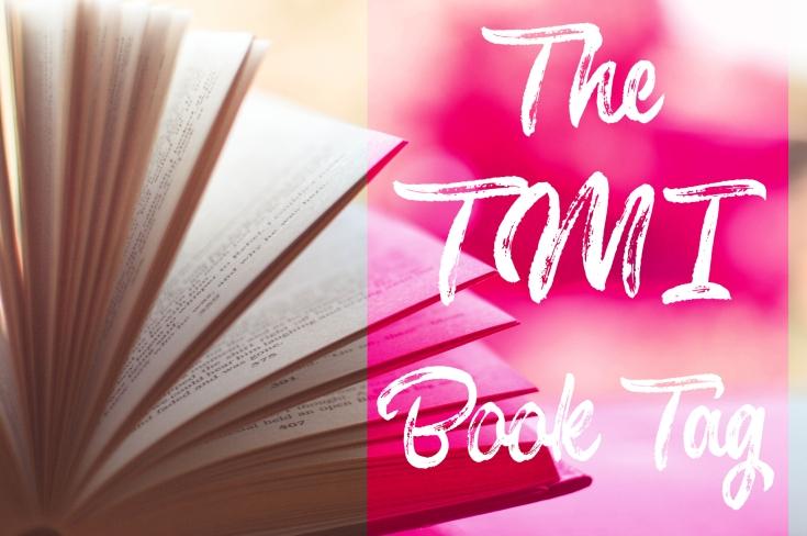 Book Tag - The TMI Book Tag