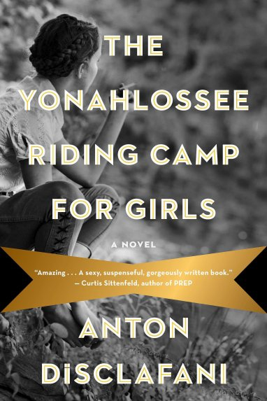 Book Cover - The Yonahlossee Riding Camp for Girls by Anton DiSclafani