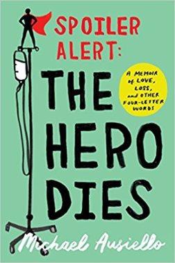 Spoiler Alert: The Hero Dies by Michael Ausiello Book Cover