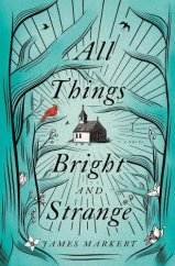Book Cover - All Things Bright and Strange by James Makert