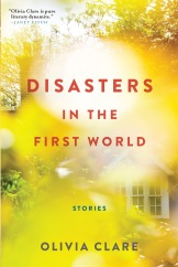 Book Cover - Disasters in the First World by Olivia Clare