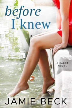 Before I Knew by Jamie Beck Book Cover