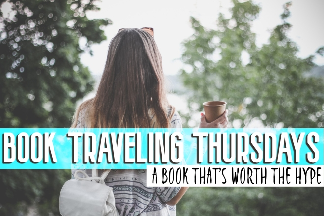 Book Traveling Thursdays - A Hyped Book That Was Totally Worth It