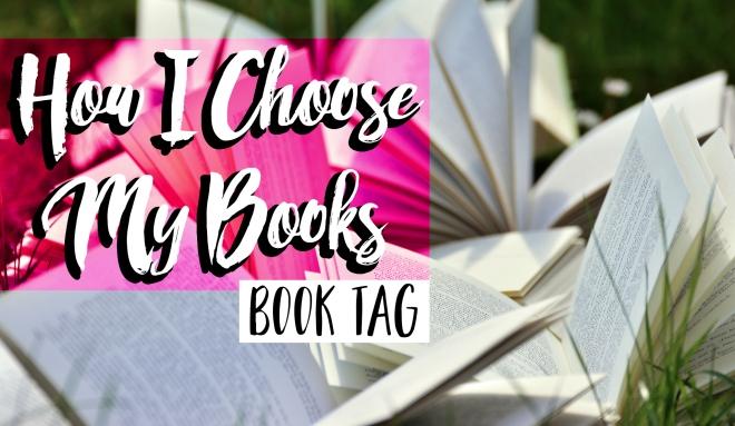How I Choose My Books Book Tag