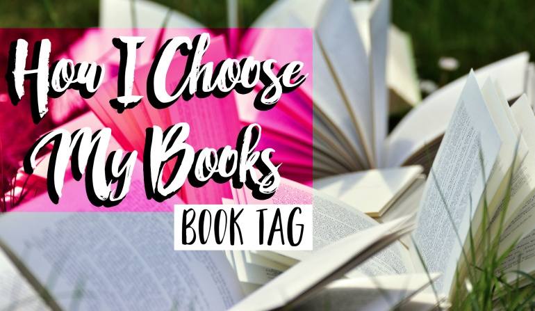 How I Choose My Books Book Tag