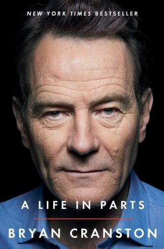 Book Cover - A Life in Parts by Bryan Cranston