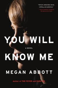 Book Cover - You Will Know Me by Megan Abbott