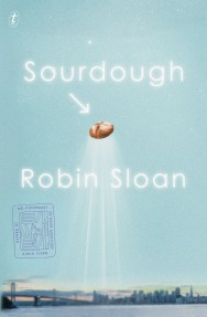 Sourdough by Robin Sloan - Book Cover