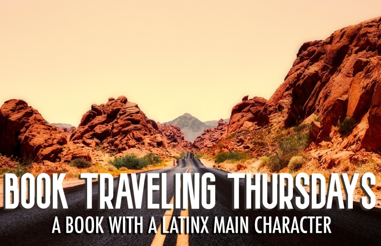 Book Traveling Thursdays - Latinx Main Character