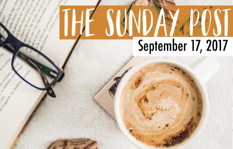 Sunday Post 9-17-2017
